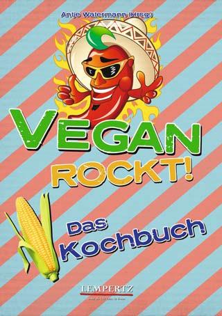 Vegan rockt! Das Kochbuch