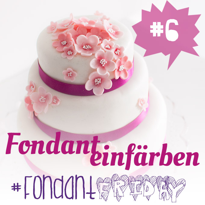 fondantfriday basics fondant einf rben cake invasion. Black Bedroom Furniture Sets. Home Design Ideas