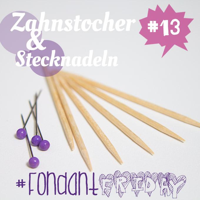 #FondantFriday Zahnstocher Stecknadeln