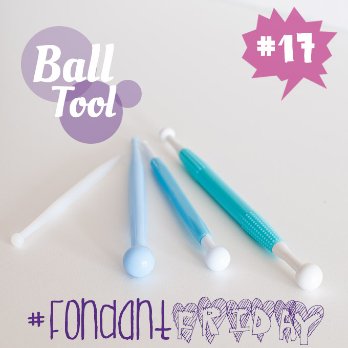 #FondantFriday Ball Tool