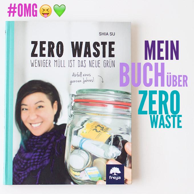 Shia Su: Zero Waste – Weniger Müll ist das neue Grün, Freya Verlag